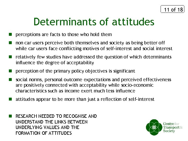 11 of 18 Determinants of attitudes n perceptions are facts to those who hold