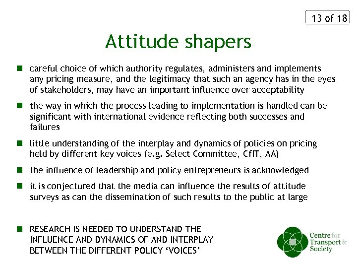 13 of 18 Attitude shapers n careful choice of which authority regulates, administers and