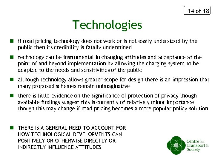 14 of 18 Technologies n if road pricing technology does not work or is
