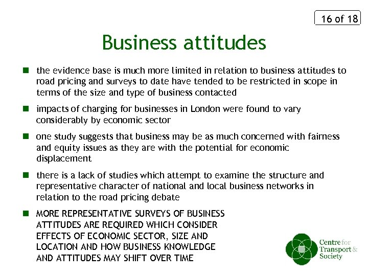 16 of 18 Business attitudes n the evidence base is much more limited in