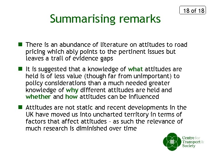 Summarising remarks 18 of 18 n There is an abundance of literature on attitudes