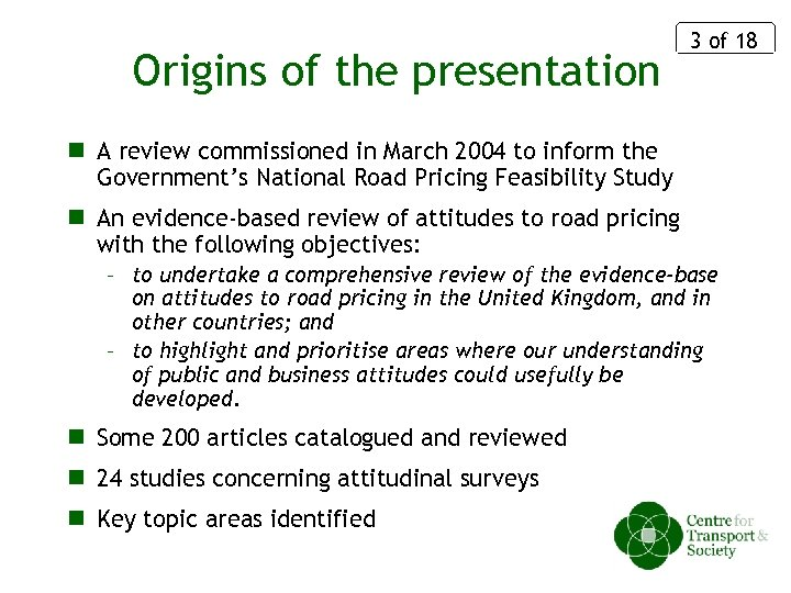 Origins of the presentation 3 of 18 n A review commissioned in March 2004