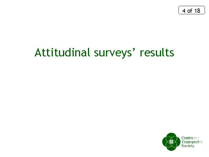 4 of 18 Attitudinal surveys' results