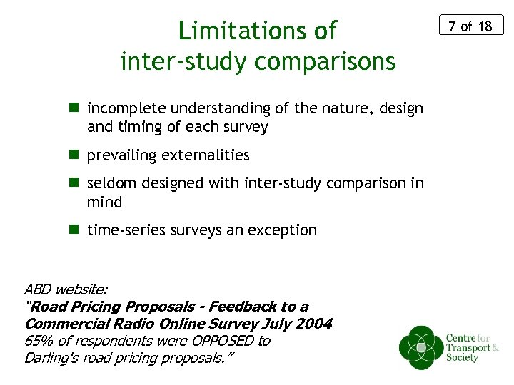 Limitations of inter-study comparisons n incomplete understanding of the nature, design and timing of