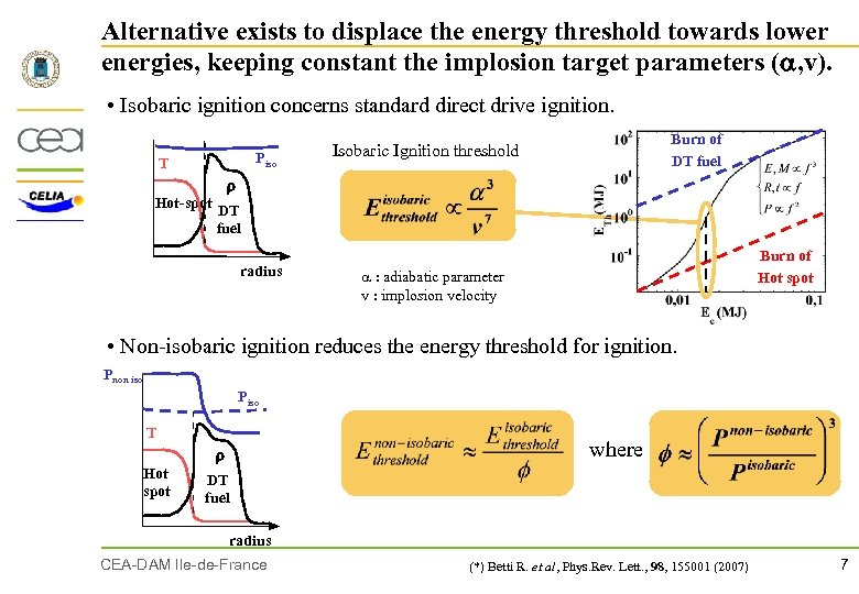 Alternative exists to displace the energy threshold towards lower energies, keeping constant the implosion