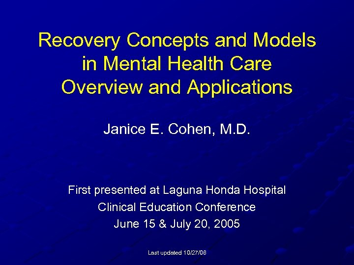 Recovery Concepts and Models in Mental Health Care Overview and Applications Janice E. Cohen,