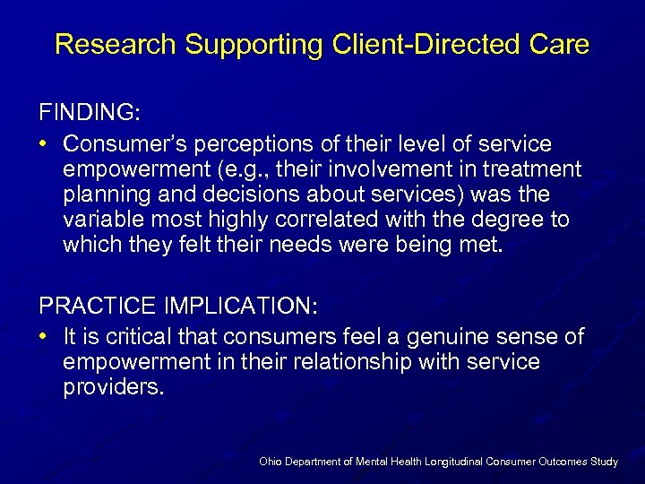 Research Supporting Client-Directed Care FINDING: • Consumer's perceptions of their level of service empowerment