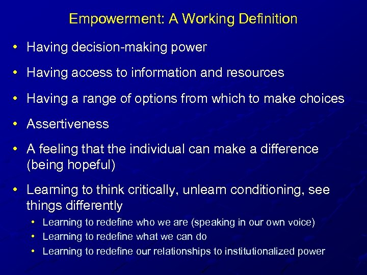 Empowerment: A Working Definition • Having decision-making power • Having access to information and