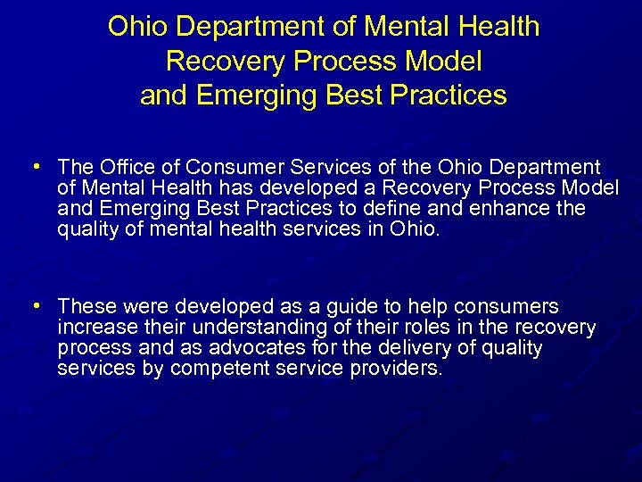 Ohio Department of Mental Health Recovery Process Model and Emerging Best Practices • The