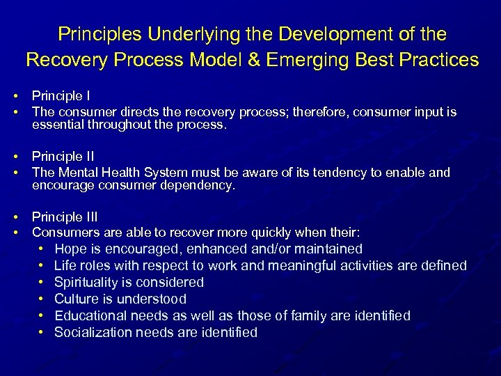 Principles Underlying the Development of the Recovery Process Model & Emerging Best Practices •