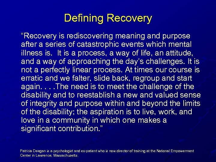 "Defining Recovery ""Recovery is rediscovering meaning and purpose after a series of catastrophic events"