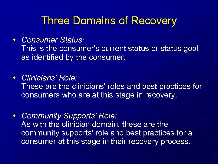 Three Domains of Recovery • Consumer Status: This is the consumer's current status or