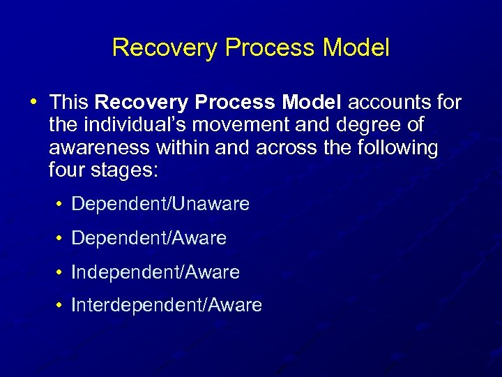 Recovery Process Model • This Recovery Process Model accounts for the individual's movement and