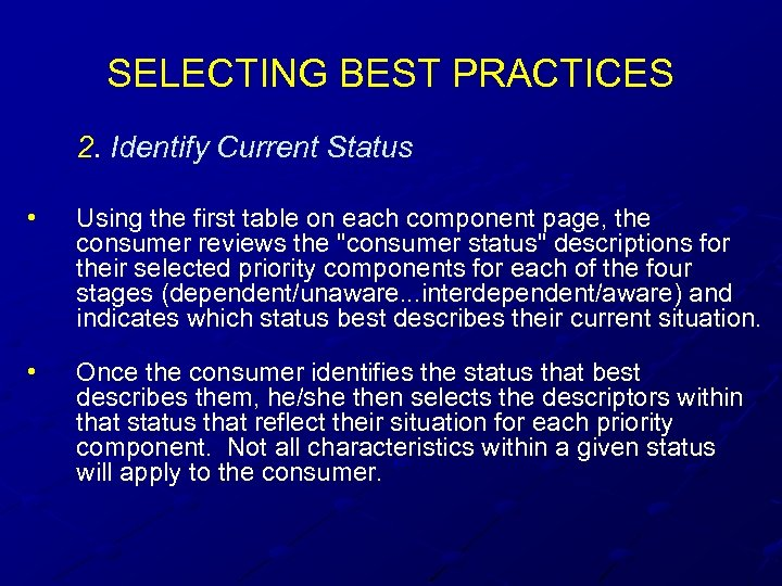 SELECTING BEST PRACTICES 2. Identify Current Status • Using the first table on each