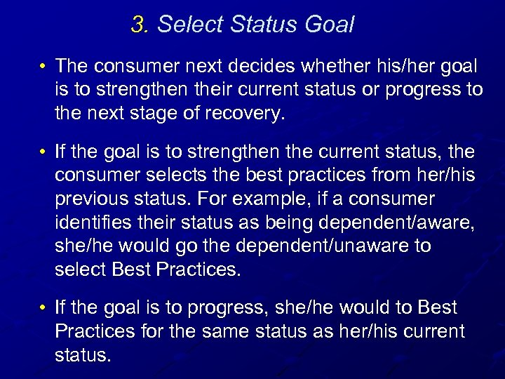 3. Select Status Goal • The consumer next decides whether his/her goal is to