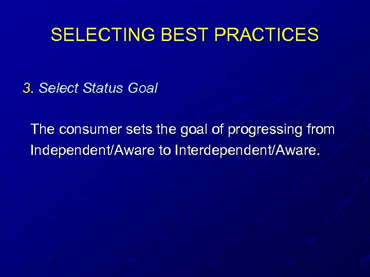 SELECTING BEST PRACTICES 3. Select Status Goal The consumer sets the goal of progressing