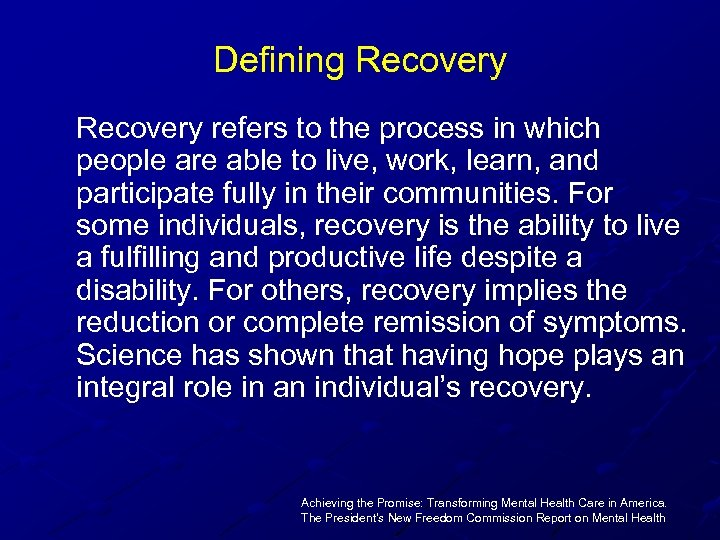 Defining Recovery refers to the process in which people are able to live, work,
