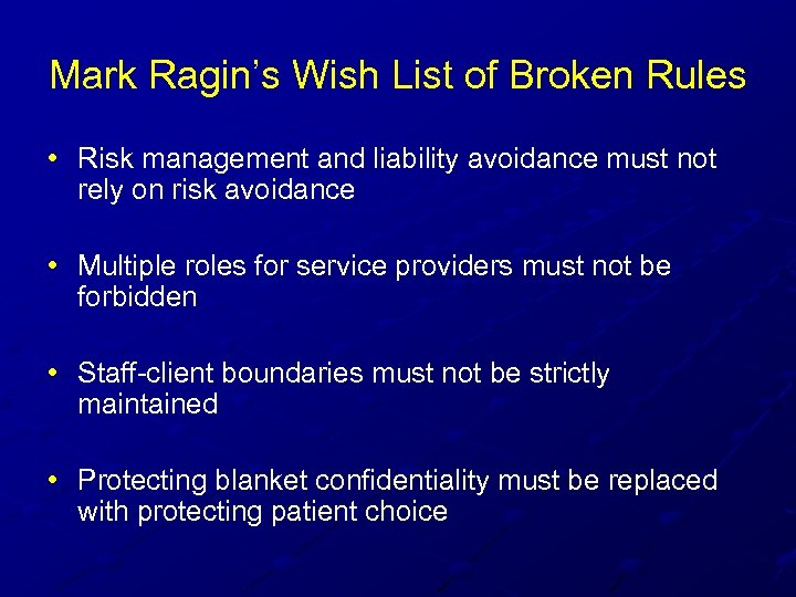 Mark Ragin's Wish List of Broken Rules • Risk management and liability avoidance must
