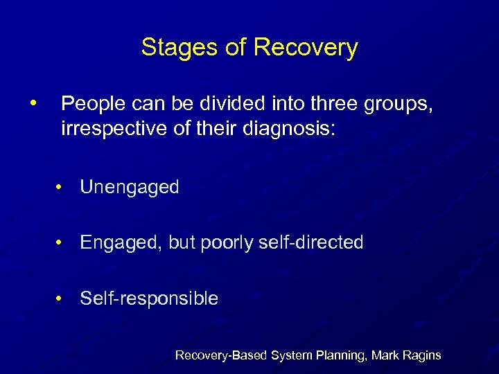 Stages of Recovery • People can be divided into three groups, irrespective of their