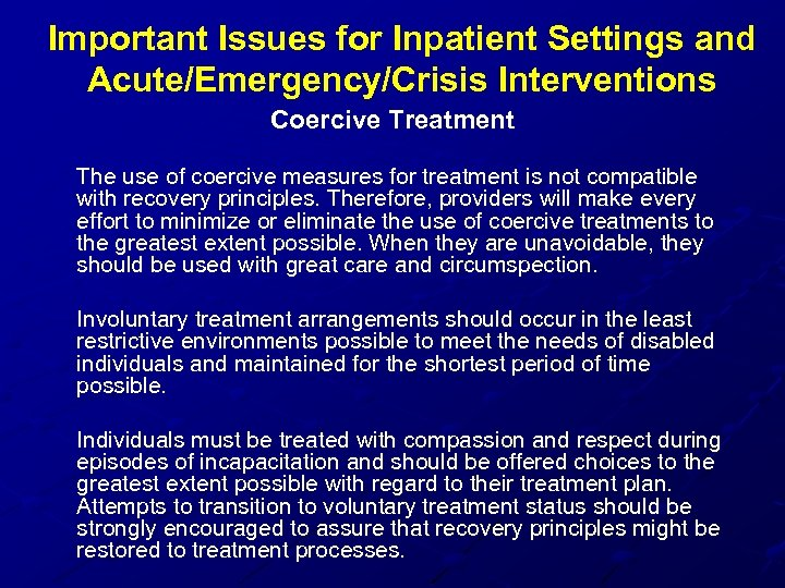 Important Issues for Inpatient Settings and Acute/Emergency/Crisis Interventions Coercive Treatment The use of coercive
