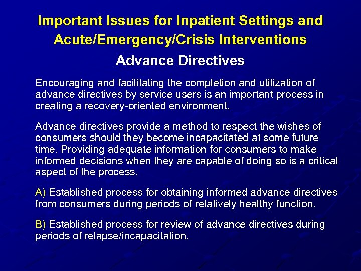 Important Issues for Inpatient Settings and Acute/Emergency/Crisis Interventions Advance Directives Encouraging and facilitating the