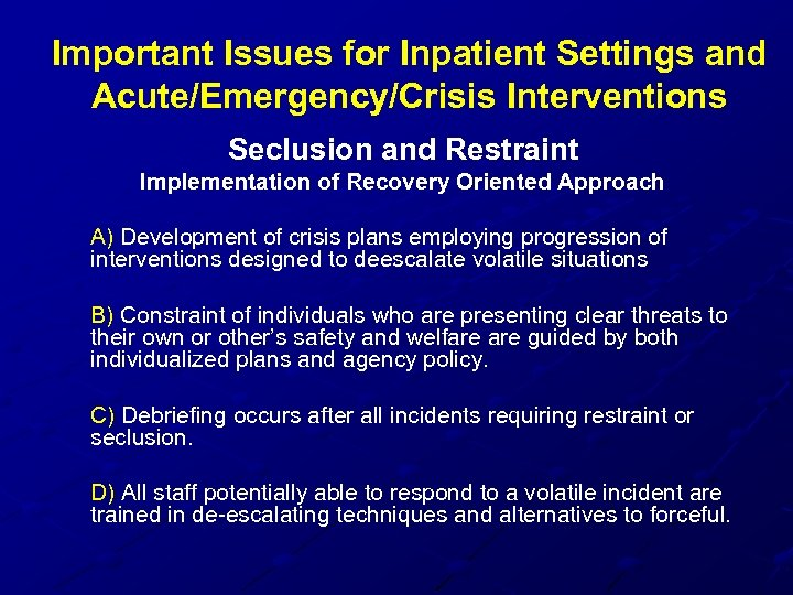 Important Issues for Inpatient Settings and Acute/Emergency/Crisis Interventions Seclusion and Restraint Implementation of Recovery