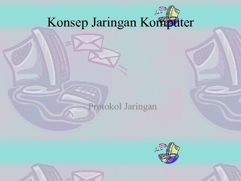 Konsep Jaringan Komputer Protokol Jaringan