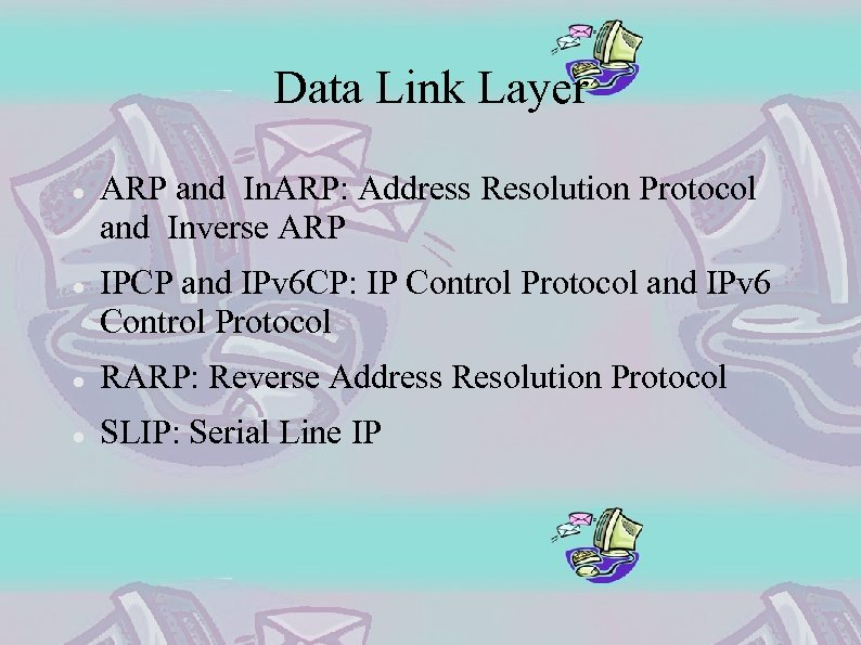 Data Link Layer ARP and In. ARP: Address Resolution Protocol and Inverse ARP IPCP