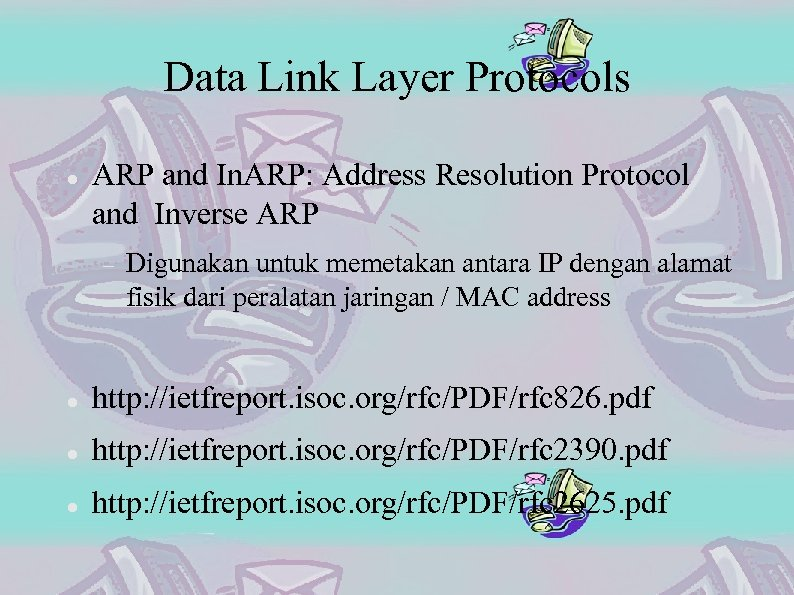 Data Link Layer Protocols ARP and In. ARP: Address Resolution Protocol and Inverse ARP