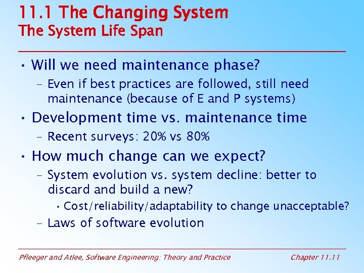 11. 1 The Changing System The System Life Span • Will we need maintenance