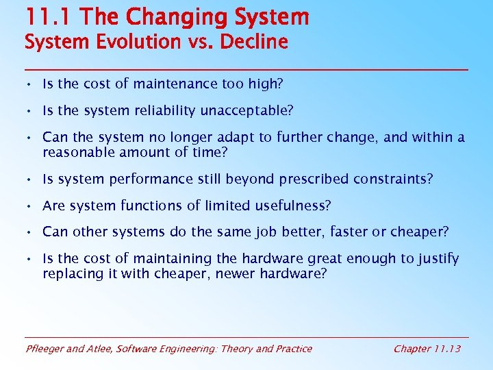 11. 1 The Changing System Evolution vs. Decline • Is the cost of maintenance