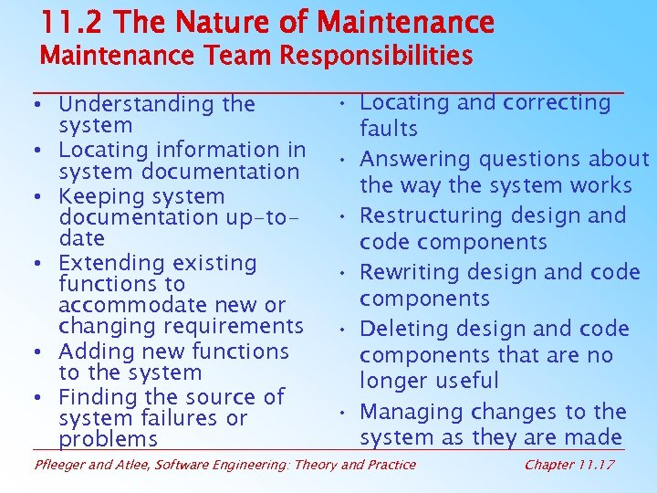 11. 2 The Nature of Maintenance Team Responsibilities • Understanding the system • Locating