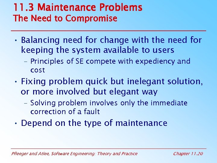 11. 3 Maintenance Problems The Need to Compromise • Balancing need for change with