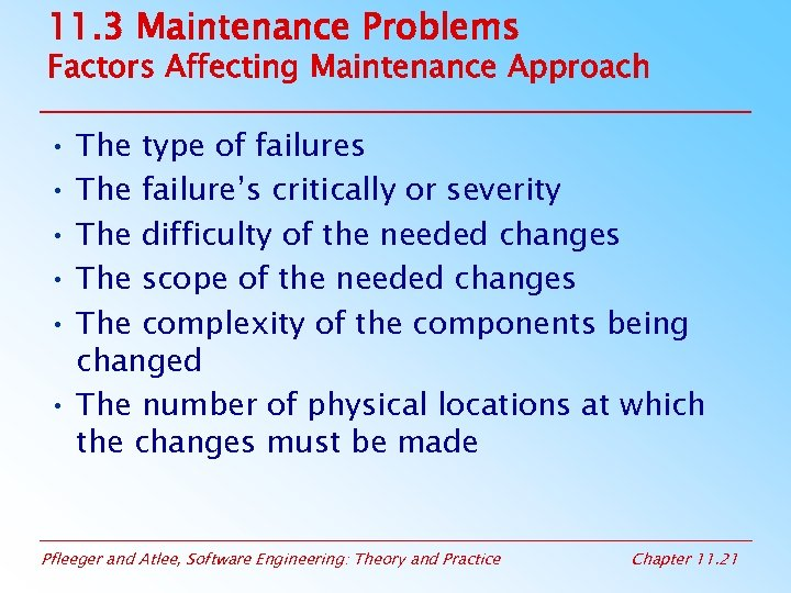 11. 3 Maintenance Problems Factors Affecting Maintenance Approach • The type of failures •