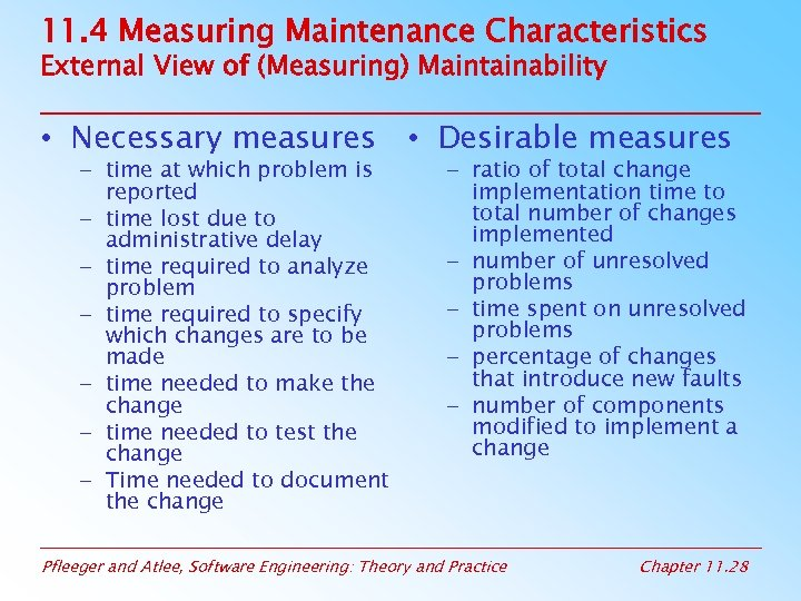 11. 4 Measuring Maintenance Characteristics External View of (Measuring) Maintainability • Necessary measures •