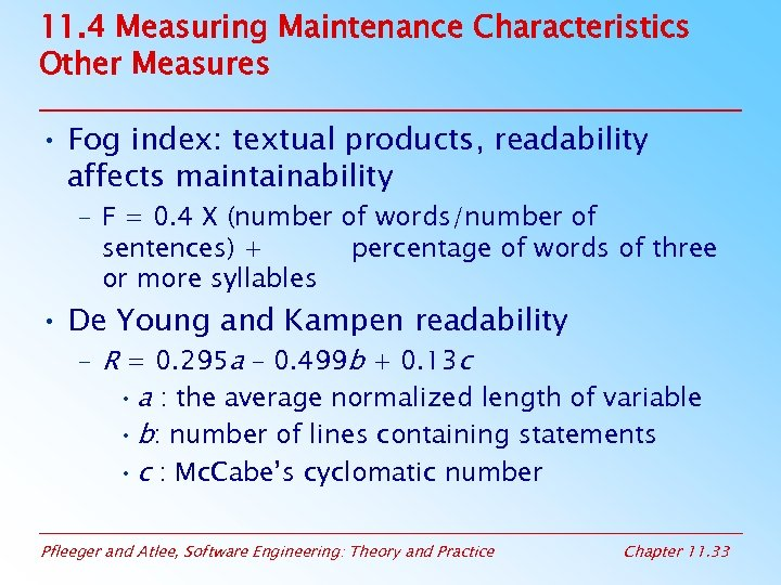 11. 4 Measuring Maintenance Characteristics Other Measures • Fog index: textual products, readability affects