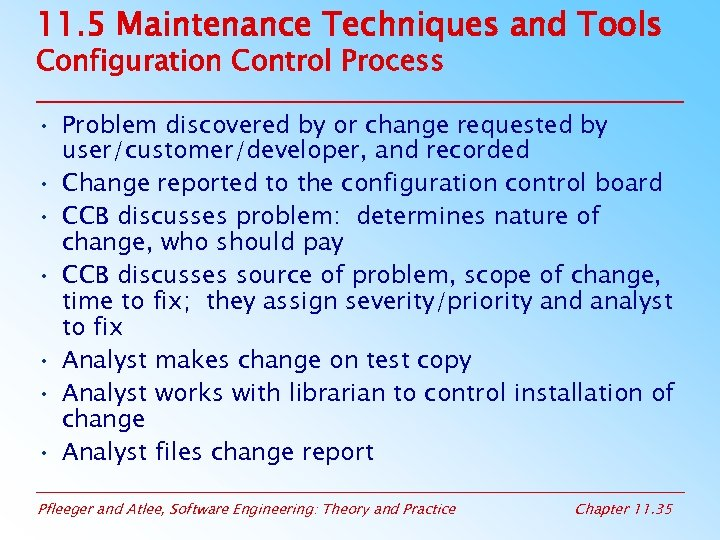 11. 5 Maintenance Techniques and Tools Configuration Control Process • Problem discovered by or