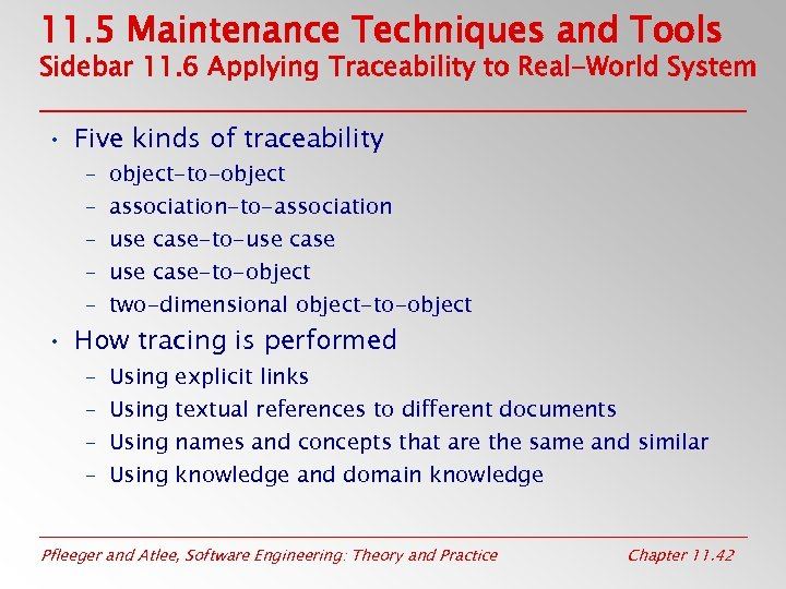 11. 5 Maintenance Techniques and Tools Sidebar 11. 6 Applying Traceability to Real-World System