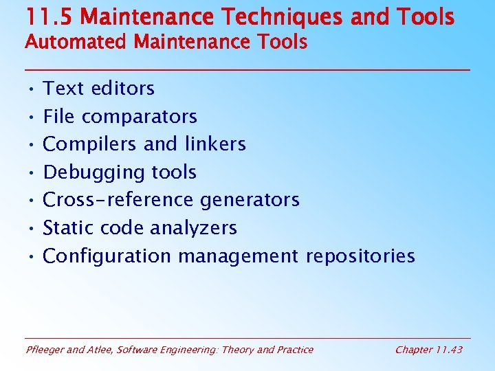 11. 5 Maintenance Techniques and Tools Automated Maintenance Tools • Text editors • File