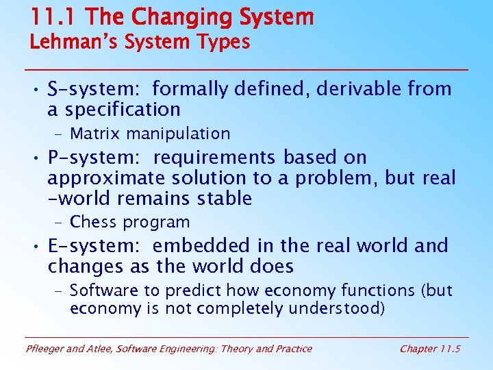 11. 1 The Changing System Lehman's System Types • S-system: formally defined, derivable from