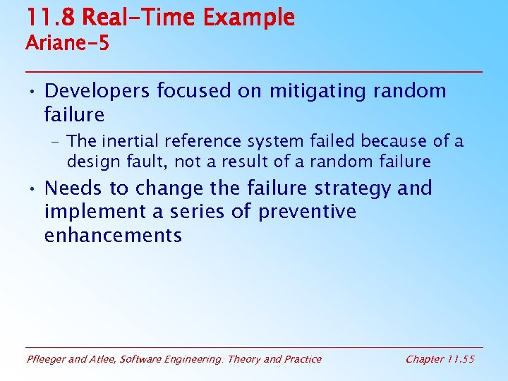 11. 8 Real-Time Example Ariane-5 • Developers focused on mitigating random failure – The