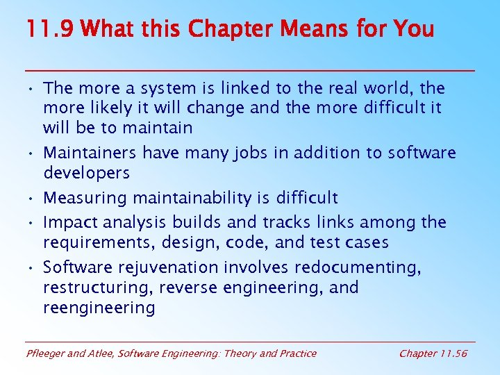 11. 9 What this Chapter Means for You • The more a system is