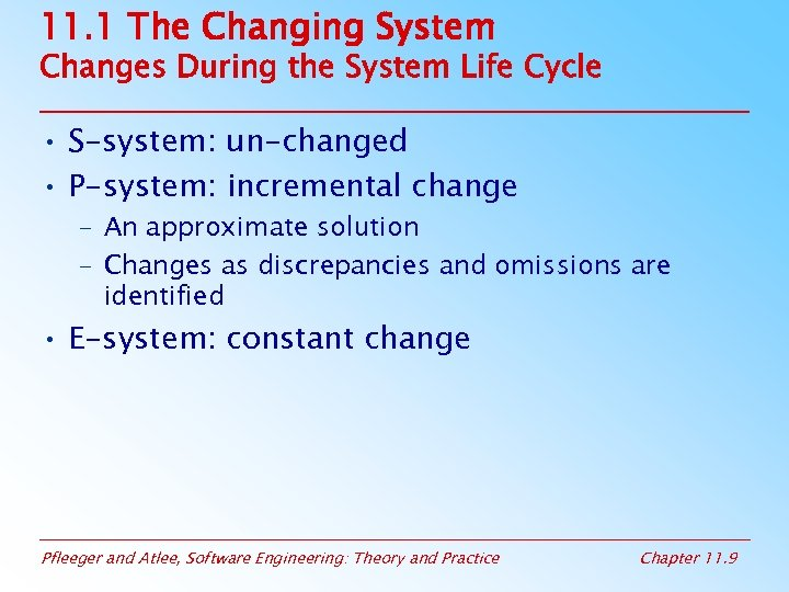 11. 1 The Changing System Changes During the System Life Cycle • S-system: un-changed
