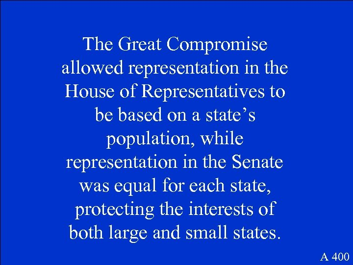 The Great Compromise allowed representation in the House of Representatives to be based on