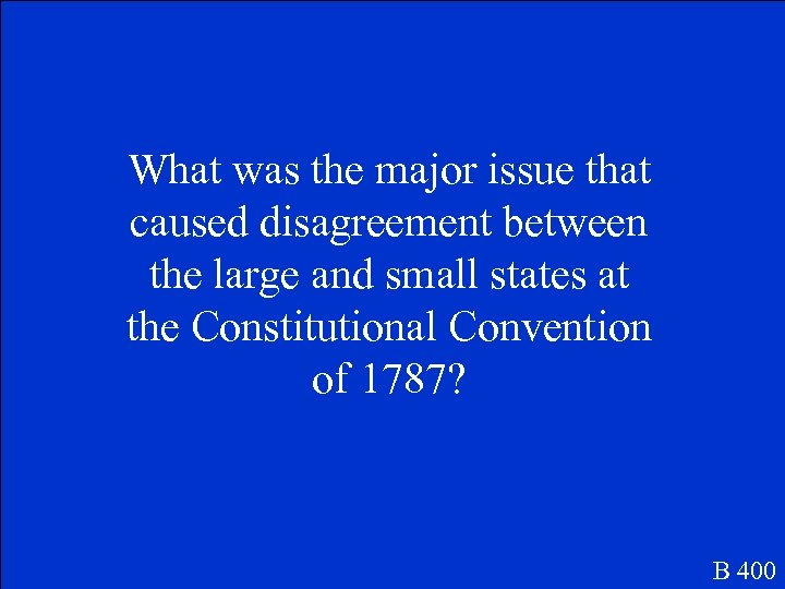 What was the major issue that caused disagreement between the large and small states