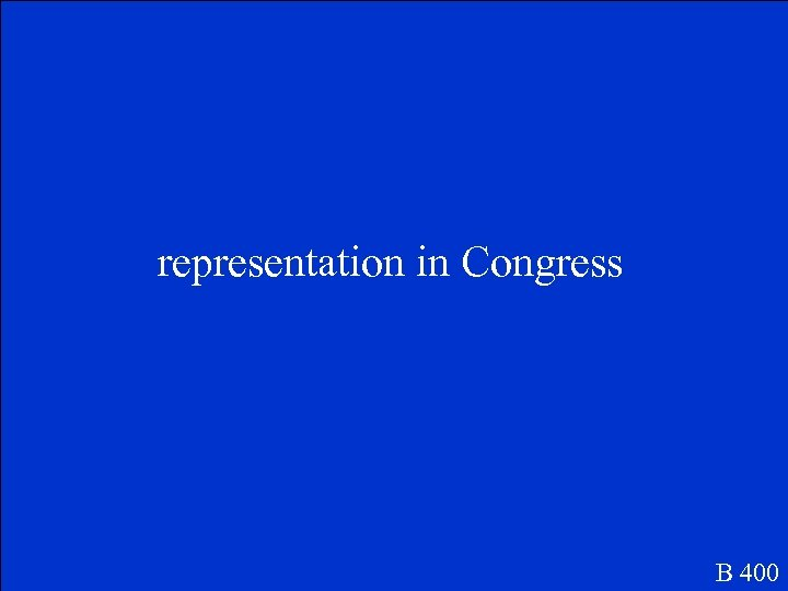 representation in Congress B 400