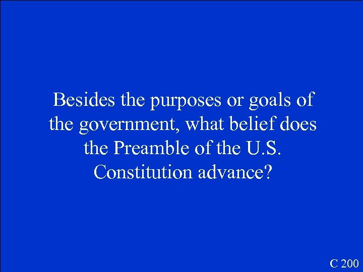 Besides the purposes or goals of the government, what belief does the Preamble of