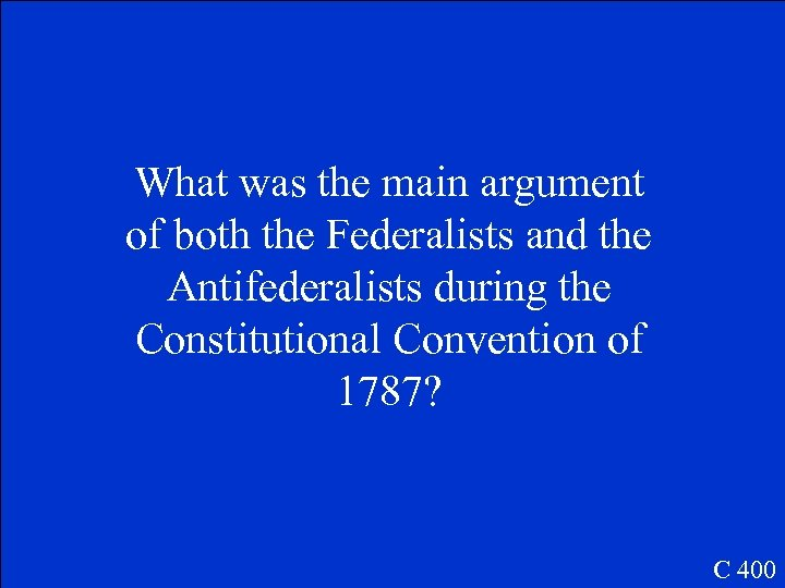 What was the main argument of both the Federalists and the Antifederalists during the