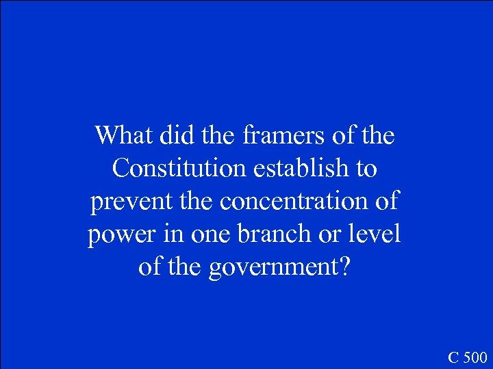 What did the framers of the Constitution establish to prevent the concentration of power