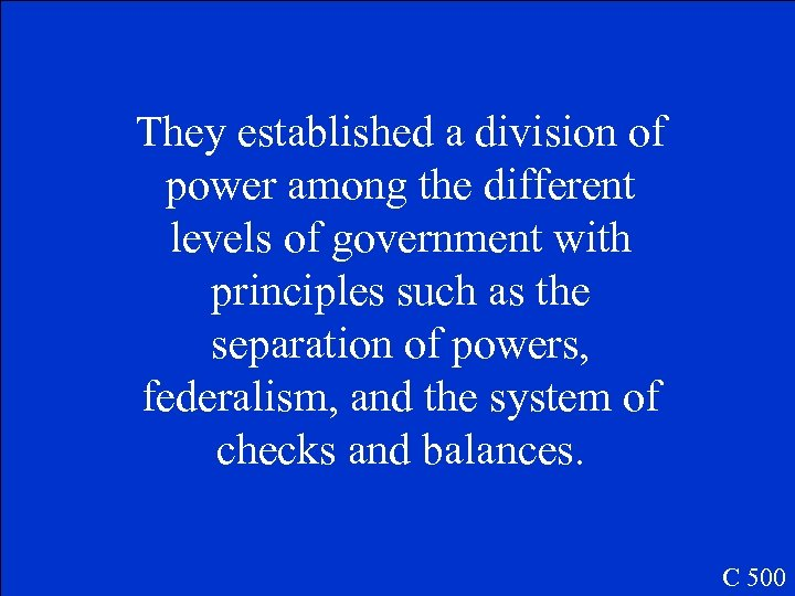 They established a division of power among the different levels of government with principles